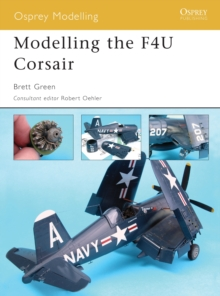 Modelling the F4U Corsair, Paperback / softback Book