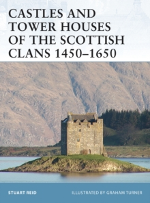 Castles and Tower Houses of the Scottish Clans 1450-1650, Paperback / softback Book