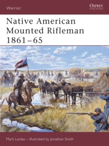 Native American Mounted Rifleman 1861-65, Paperback / softback Book
