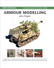 Armour Modelling : The Essential Guide for the Serious Modeller, Spiral bound Book