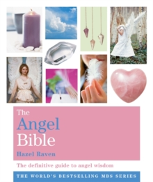 The Angel Bible : The Definitive Guide to Angel Wisdom, Paperback Book
