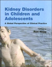 Kidney Disorders in Children and Adolescents : A Global Perspective of Clinical Practice, Hardback Book