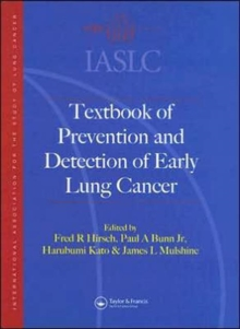 IASLC Textbook of Prevention and Early Detection of Lung Cancer, Hardback Book