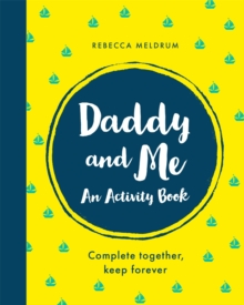 Daddy and Me : An Activity Book: Complete Together, Keep Forever, Paperback / softback Book