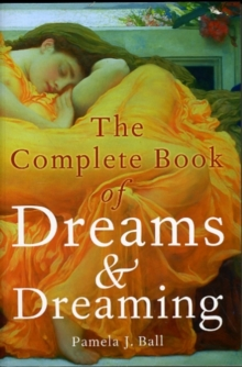 The Complete Book of Dreams and Dreaming, Paperback Book