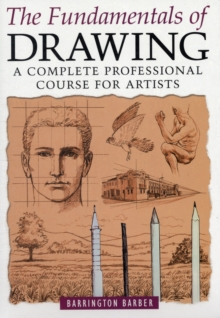 Fundamentals of Drawing : A Complete Professional Course for Artists, Paperback / softback Book