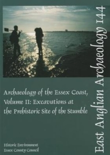 EAA 144: The Archaeology of the Essex Coast Vol 2, Paperback / softback Book