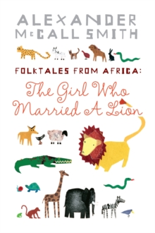 The Girl Who Married a Lion : Folktales from Africa, Paperback Book