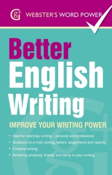 Better English Writing : Improve Your Writing Power, Paperback / softback Book