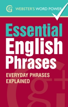Essential English Phrases : Everyday Phrases Explained, Paperback Book