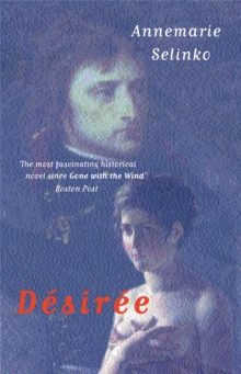 Desiree : The most popular historical romance since GONE WITH THE WIND, Paperback / softback Book