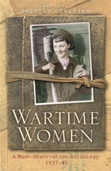 Wartime Women : A Mass Observation Anthology, Paperback Book