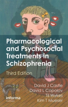 Pharmacological and Psychosocial Treatments in Schizophrenia, Third Edition, Paperback / softback Book
