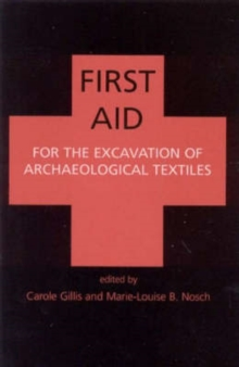 First Aid for the Excavation of Archaeological Textiles, Paperback / softback Book