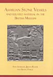 Assyrian Stone Vessels and Related Material in the British Museum, Hardback Book
