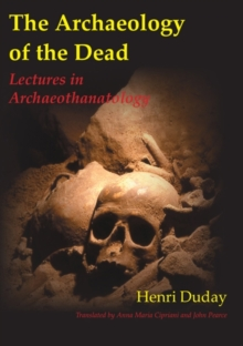 The Archaeology of the Dead, Paperback / softback Book