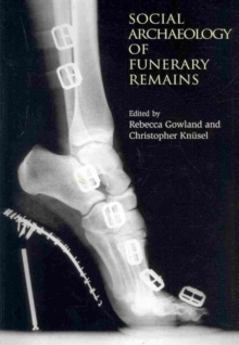 The Social Archaeology of Funerary Remains, Paperback / softback Book