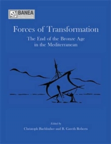 Forces of Transformation : The End of the Bronze Age in the Mediterranean, Paperback / softback Book
