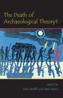 The Death of Archaeological Theory?, EPUB eBook