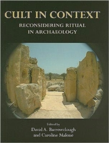 Cult in Context : Reconsidering Ritual in Archaeology, Paperback Book