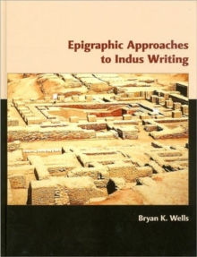 Epigraphic Approaches to Indus Writing, Hardback Book