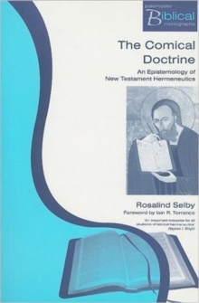 The Comical Doctrine : The Epistemology of New Testament Hermeneutics, Paperback / softback Book