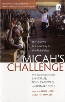Micah's Challenge: The Church's Responsibility to the Global Poor, Paperback / softback Book