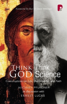 Think God, Think Science : Conversation on Life, The Universe and Faith, Paperback / softback Book