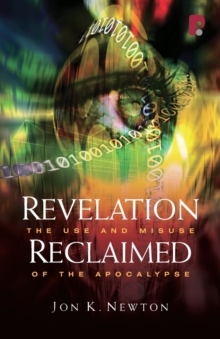 Revelation Reclaimed : The Use and Misuse of the Apocalypse, Paperback Book