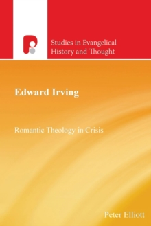 Edward Irving : Romantic Theology in Crisis, Paperback / softback Book