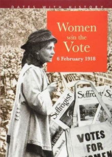 Women Win The Vote 6 February 1918, Paperback / softback Book