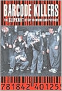 Barcode Killers : The Slipknot Story in Words and Pictures, Paperback Book