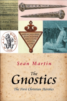 The Gnostics : The First Christian Heretics, Paperback Book
