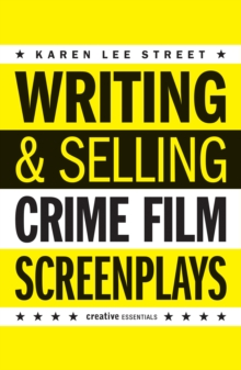 Writing And Selling: Crime Film Screenplays, Paperback / softback Book