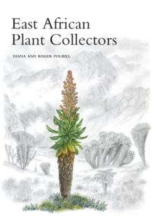 East African Plant Collectors, Hardback Book