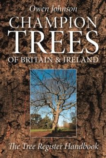 Champion Trees of Britain and Ireland : The Tree Register Handbook, Paperback Book