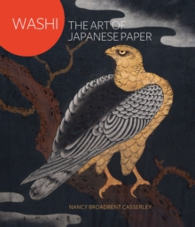 Washi : The Art of Japanese Paper, Paperback Book
