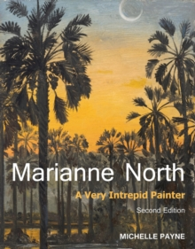 Marianne North : A Very Intrepid Painter. Second Edition., Hardback Book