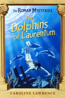 The Roman Mysteries: The Dolphins of Laurentum : Book 5, Paperback Book
