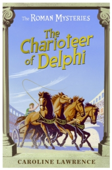 The Roman Mysteries: The Charioteer of Delphi : Book 12, Paperback / softback Book