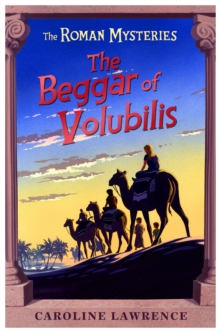 The Roman Mysteries: The Beggar of Volubilis : Book 14, Paperback Book