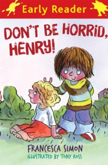 Horrid Henry Early Reader: Don't Be Horrid, Henry! : Book 1, Paperback Book