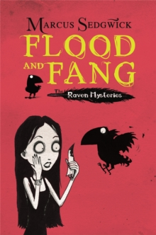Raven Mysteries: Flood and Fang : Book 1, Paperback / softback Book
