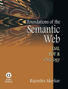Foundations of the Semantic Web : XML, RDF and Ontology, Hardback Book