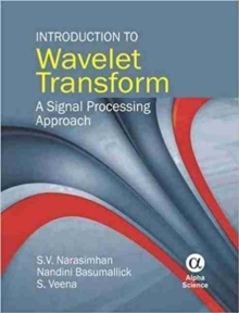 Introduction to Wavelet Transform : A Signal Processing Approach, Hardback Book