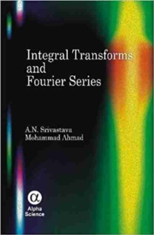 Integral Transforms and Fourier Series, Hardback Book