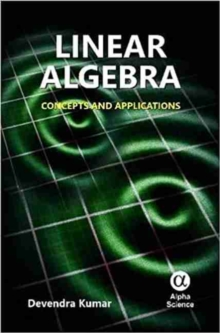 Linear Algebra : Concepts and Applications, Hardback Book