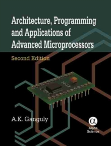 Architecture, Programming and Applications of Advanced Microprocessors, Hardback Book