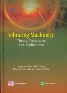 Vibrating Machinery : Theory, Techniques and Applications, Hardback Book
