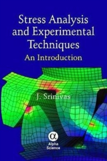 Stress Analysis and Experimental Techniques : An Introduction, Hardback Book